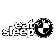 Eat sleep bmw 2