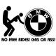 No free rides BMW