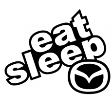 Eat sleep mazda